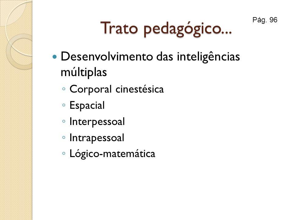 Trato pedagógico... Desenvolvimento das inteligências múltiplas