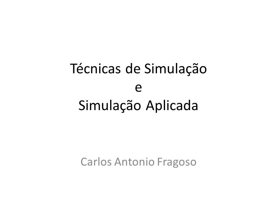 Técnicas de Simulação e Simulação Aplicada