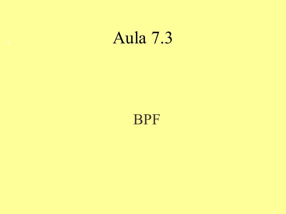 Aula 7.3 1 BPF