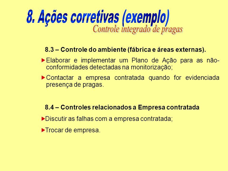 8. Ações corretivas (exemplo) Controle integrado de pragas