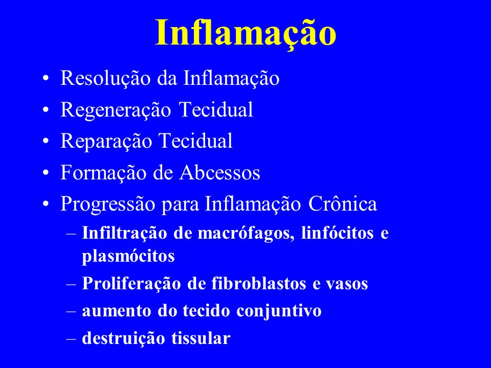 Inflamação Resolução da Inflamação Regeneração Tecidual