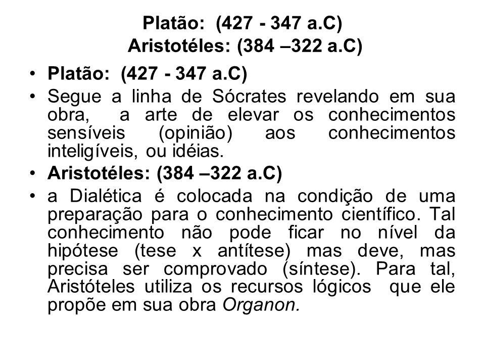 Platão: (427 - 347 a.C) Aristotéles: (384 –322 a.C)