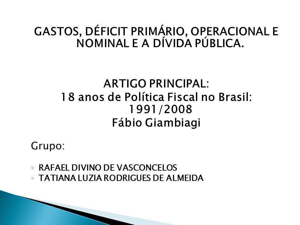 GASTOS, DÉFICIT PRIMÁRIO, OPERACIONAL E NOMINAL E A DÍVIDA PÚBLICA.