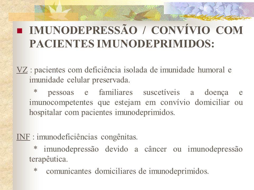 IMUNODEPRESSÃO / CONVÍVIO COM PACIENTES IMUNODEPRIMIDOS:
