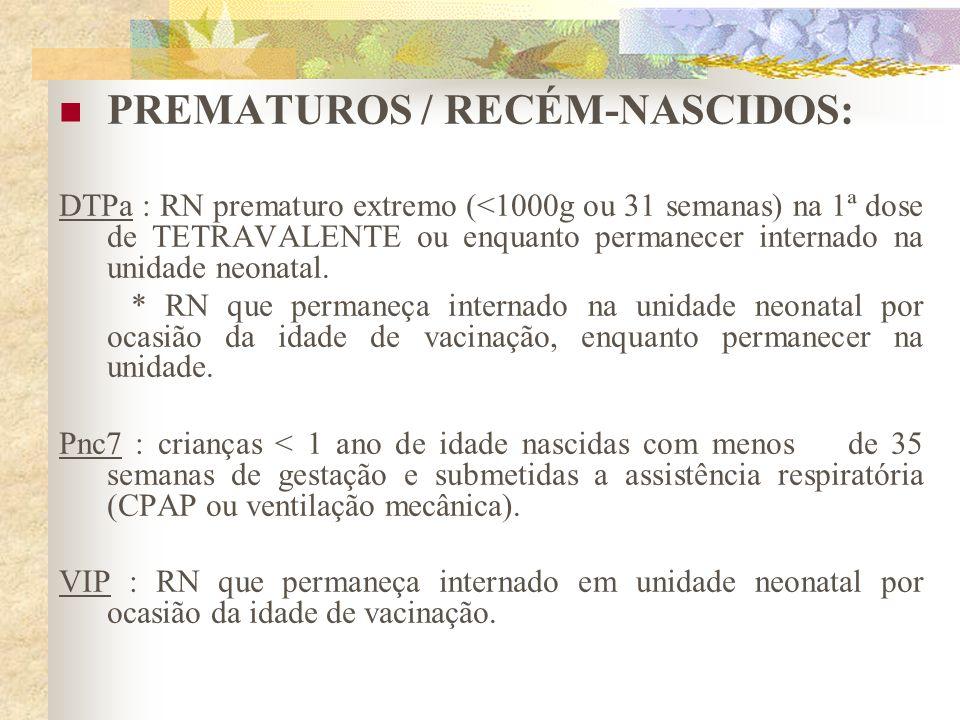 PREMATUROS / RECÉM-NASCIDOS: