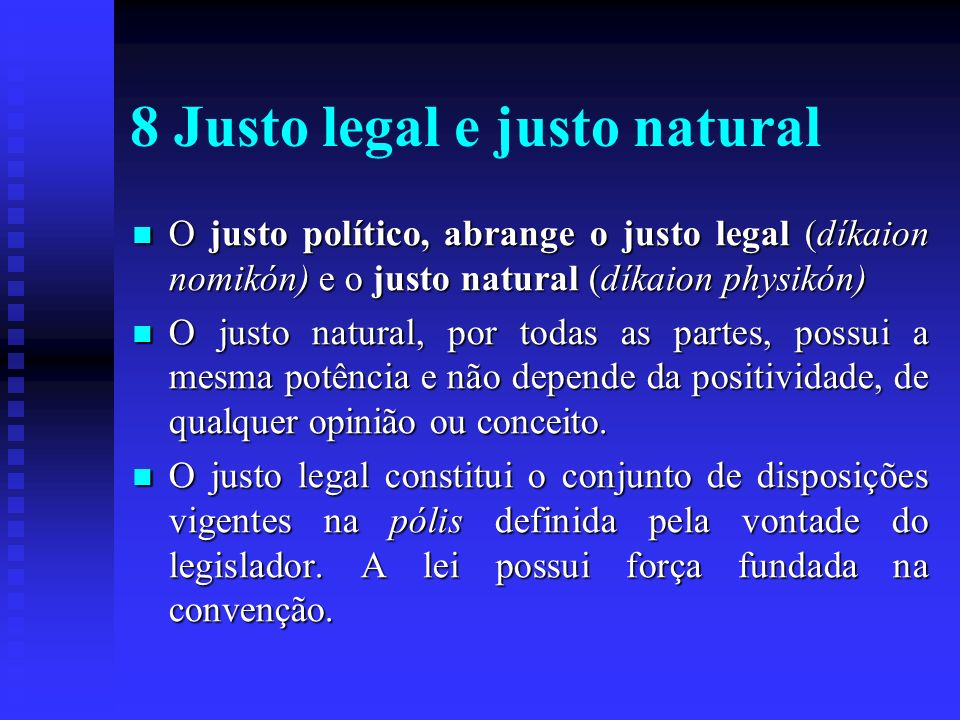 8 Justo legal e justo natural