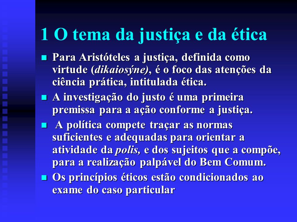1 O tema da justiça e da ética