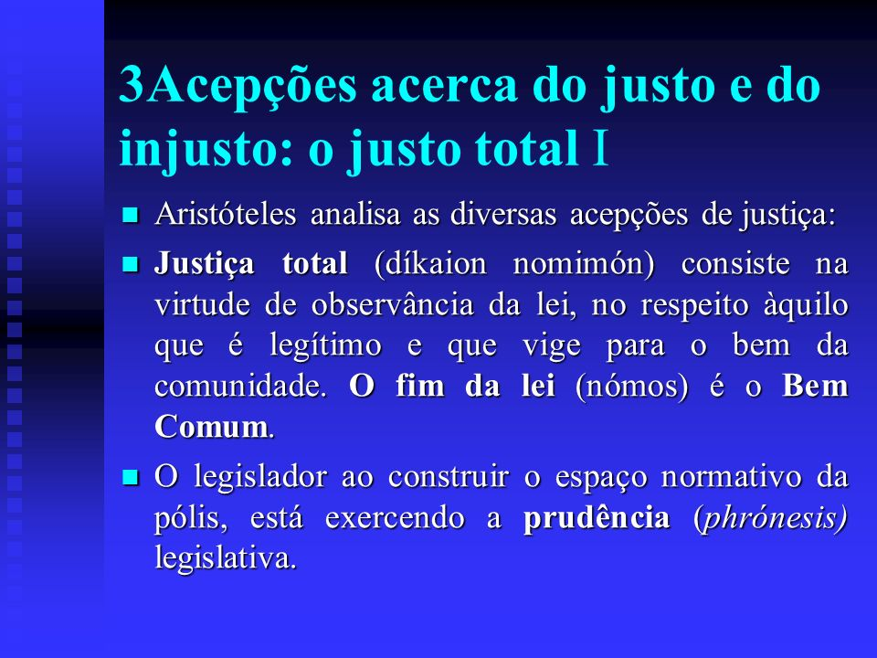 3Acepções acerca do justo e do injusto: o justo total I