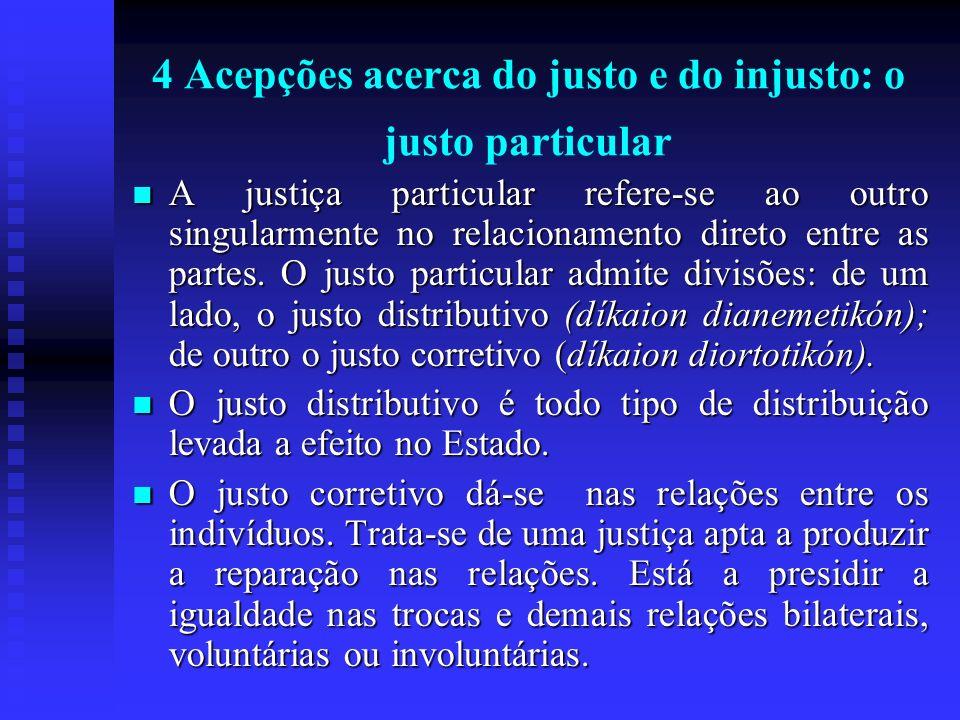 4 Acepções acerca do justo e do injusto: o justo particular