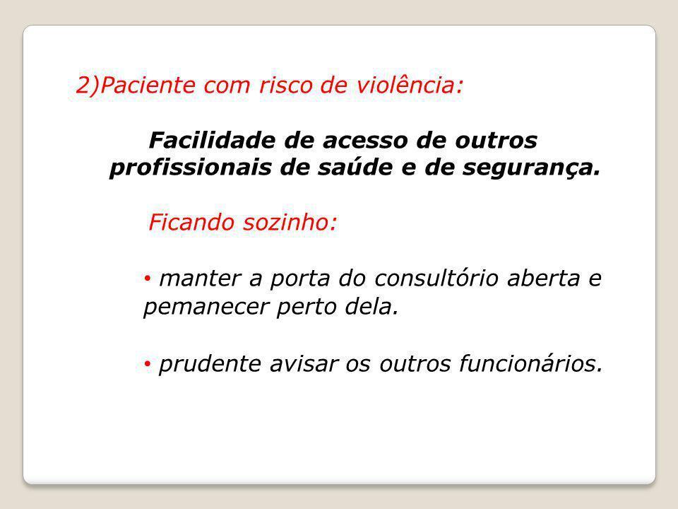 2)Paciente com risco de violência: