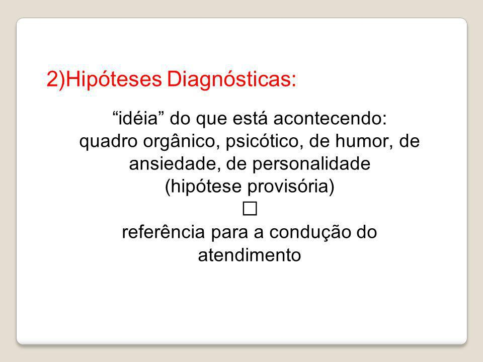 2)Hipóteses Diagnósticas: