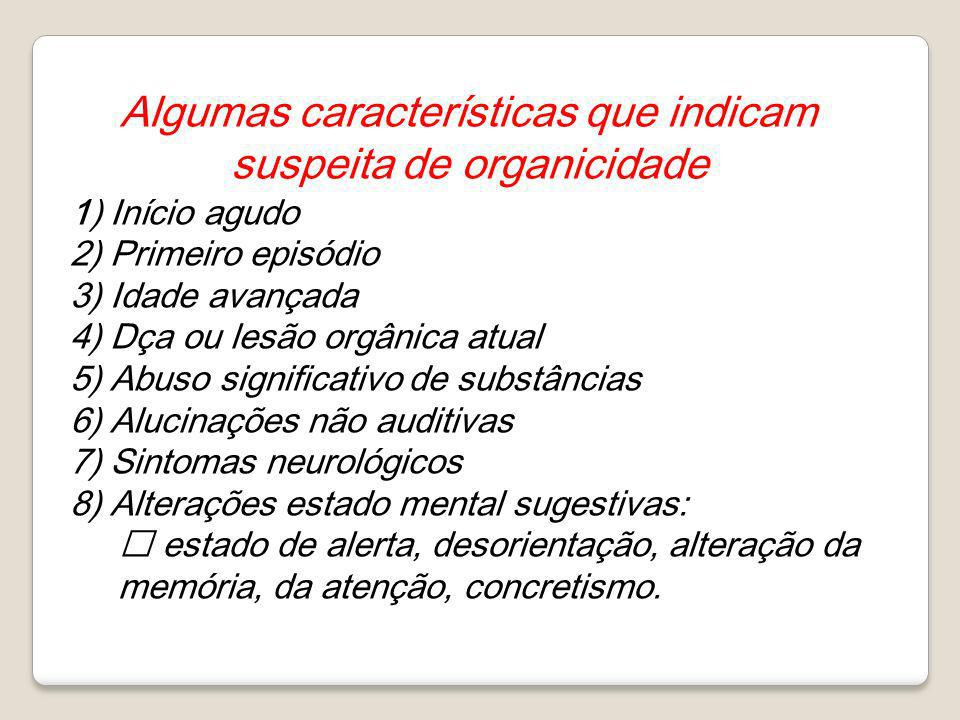 Algumas características que indicam suspeita de organicidade