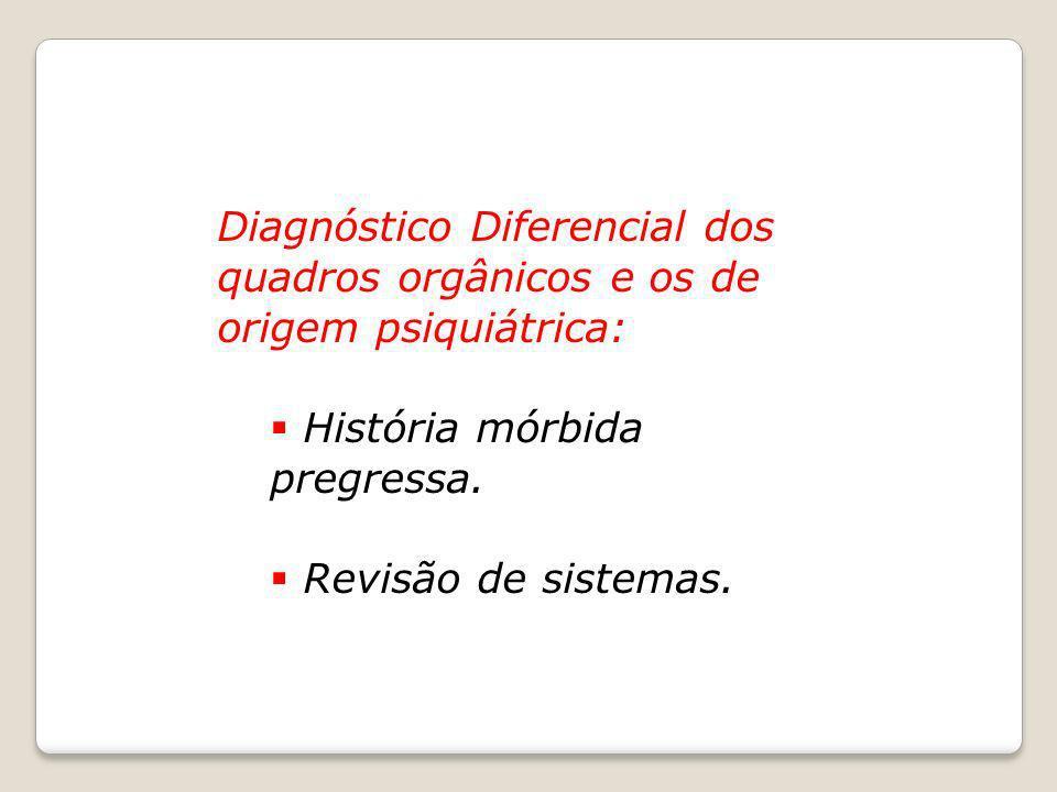Diagnóstico Diferencial dos quadros orgânicos e os de origem psiquiátrica: