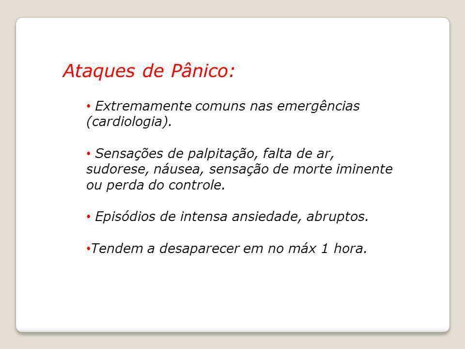 Ataques de Pânico: Extremamente comuns nas emergências (cardiologia).