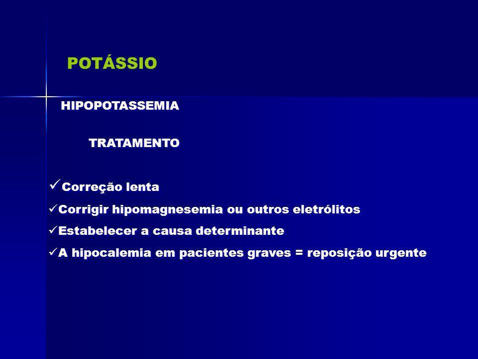 POTÁSSIO Correção lenta HIPOPOTASSEMIA TRATAMENTO