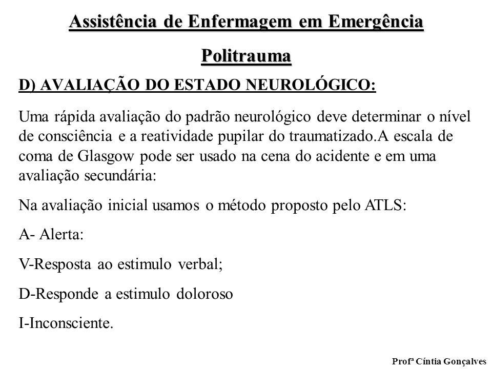 D) AVALIAÇÃO DO ESTADO NEUROLÓGICO: