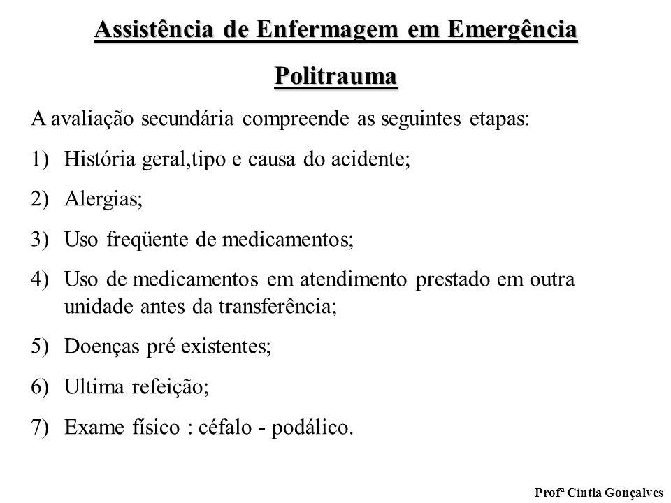 A avaliação secundária compreende as seguintes etapas:
