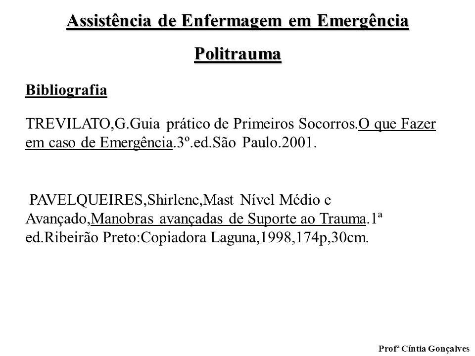 Bibliografia TREVILATO,G.Guia prático de Primeiros Socorros.O que Fazer em caso de Emergência.3º.ed.São Paulo.2001.