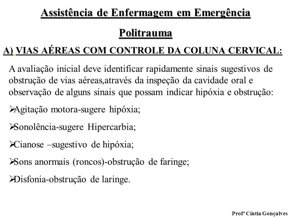 A) VIAS AÉREAS COM CONTROLE DA COLUNA CERVICAL: