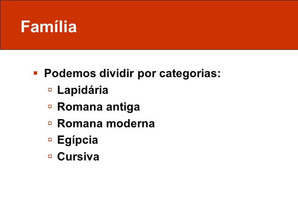 Família Podemos dividir por categorias: Lapidária Romana antiga