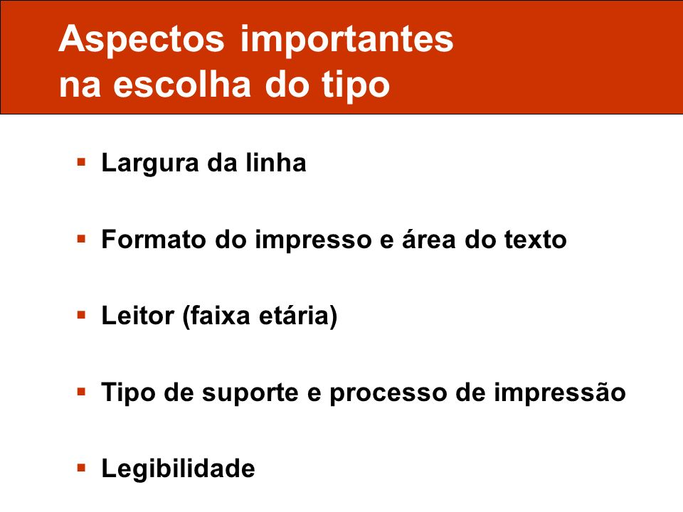 Aspectos importantes na escolha do tipo