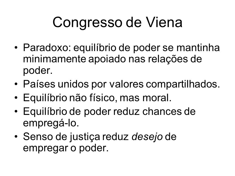 Congresso de VienaParadoxo: equilíbrio de poder se mantinha minimamente apoiado nas relações de poder.