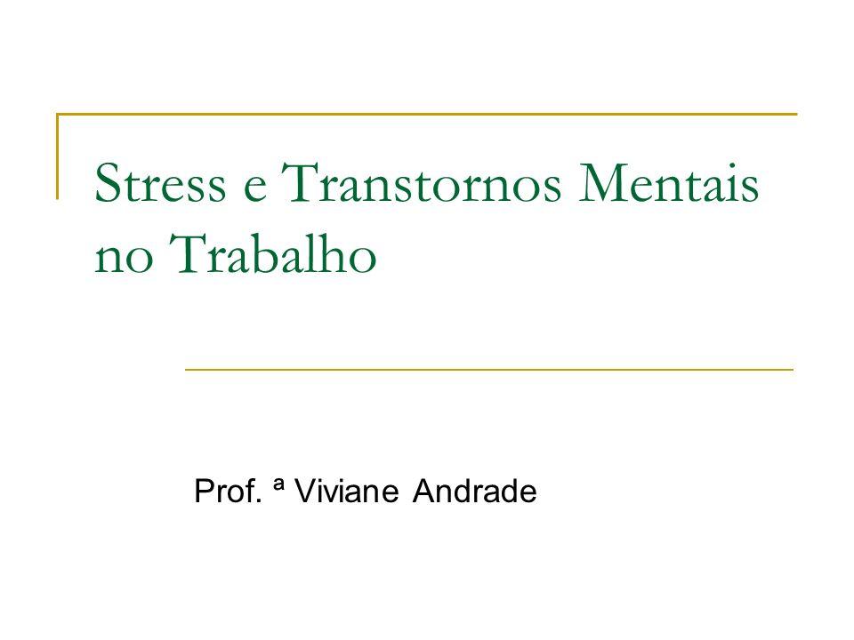 Stress e Transtornos Mentais no Trabalho