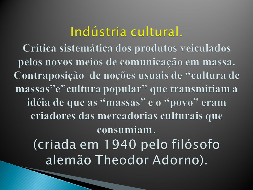 Indústria cultural.