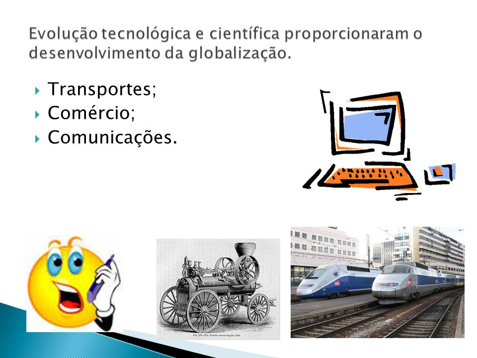Transportes; Comércio; Comunicações.