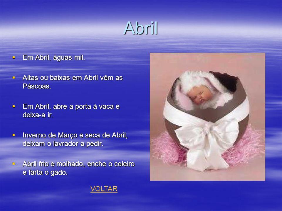 Abril Em Abril, águas mil. Altas ou baixas em Abril vêm as Páscoas.