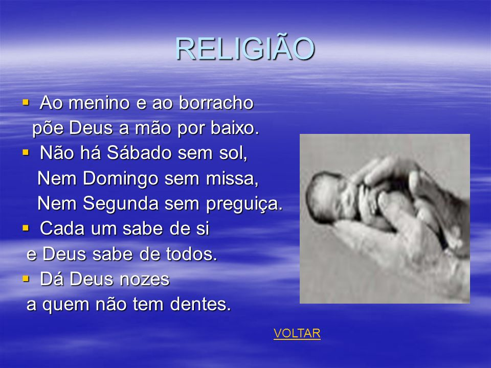 RELIGIÃO Ao menino e ao borracho põe Deus a mão por baixo.