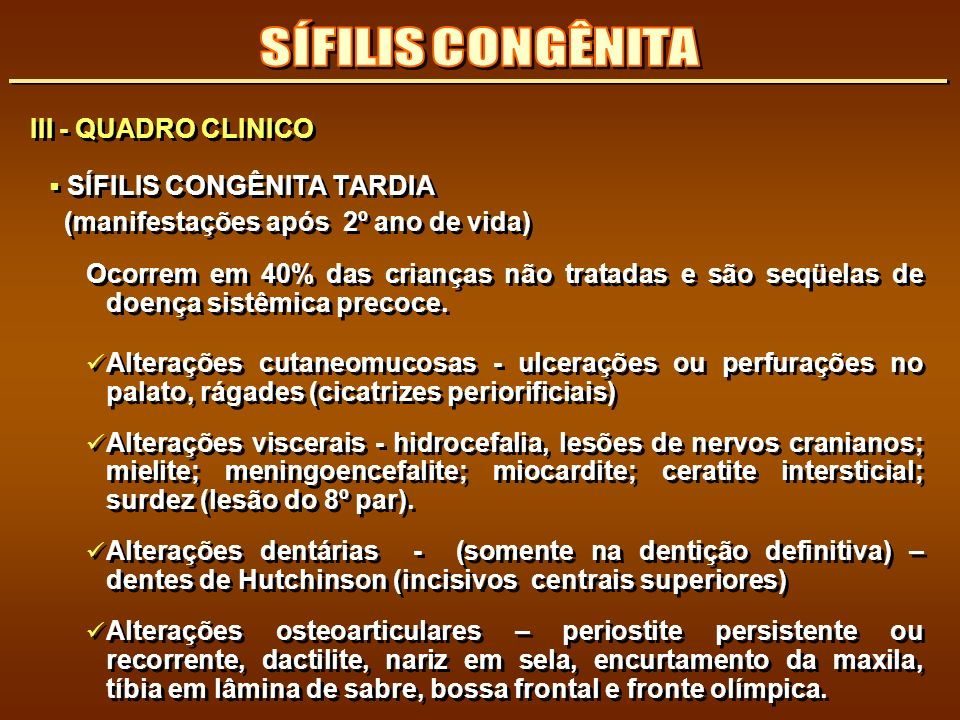 SÍFILIS CONGÊNITA III - QUADRO CLINICO SÍFILIS CONGÊNITA TARDIA