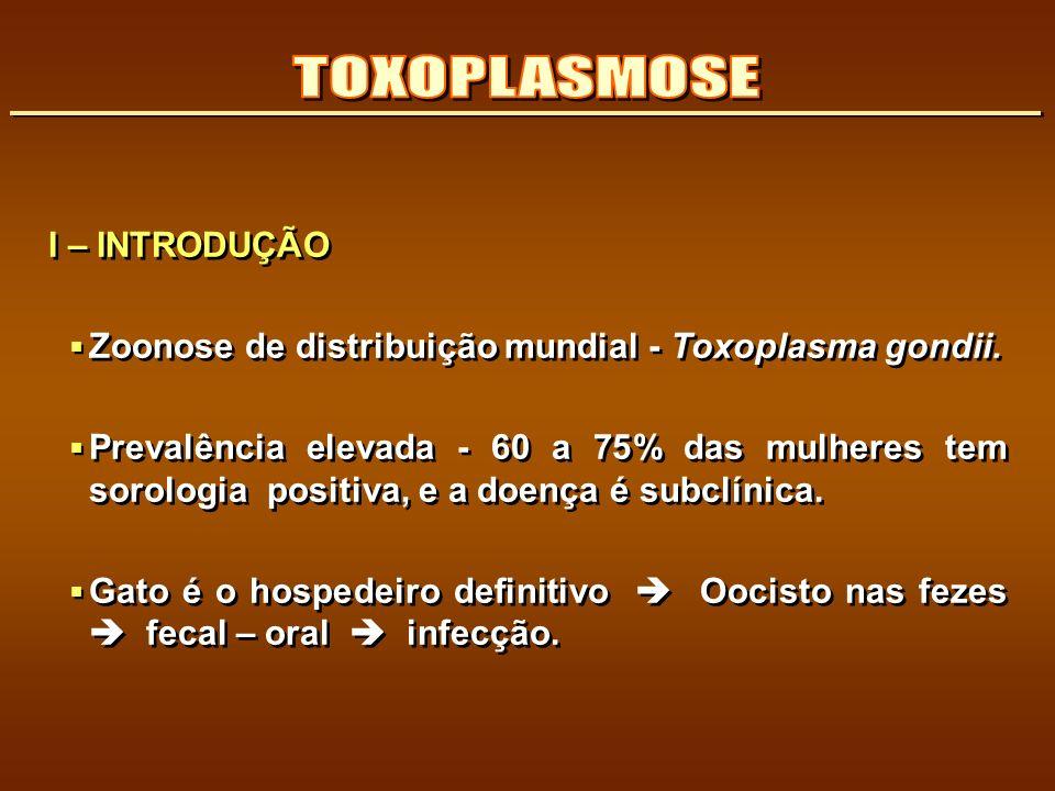 TOXOPLASMOSE I – INTRODUÇÃO