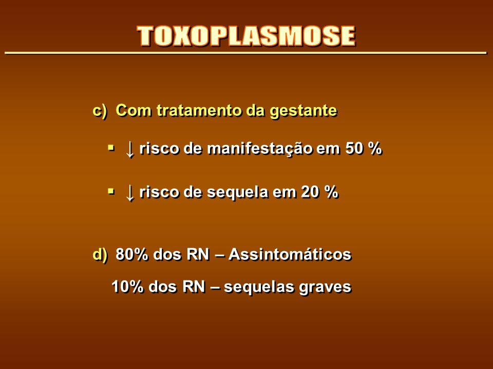 TOXOPLASMOSE ↓ risco de manifestação em 50 %