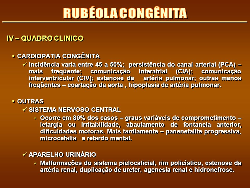 RUBÉOLA CONGÊNITA IV – QUADRO CLINICO CARDIOPATIA CONGÊNITA