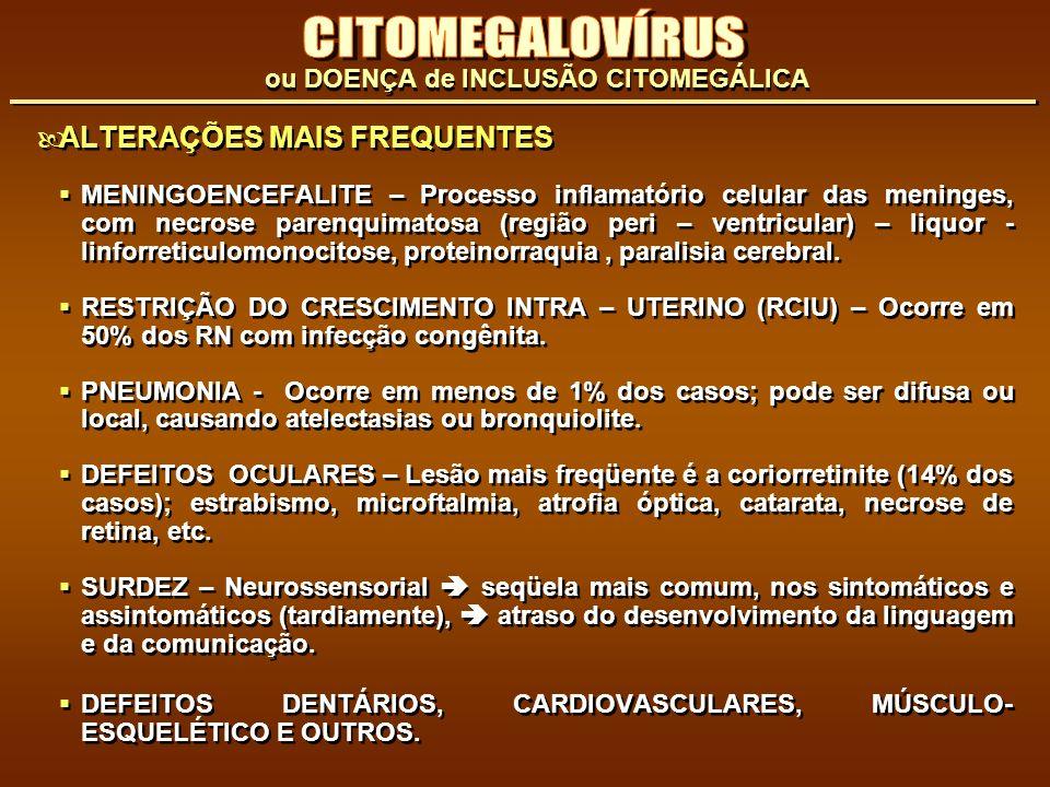 CITOMEGALOVÍRUS ALTERAÇÕES MAIS FREQUENTES