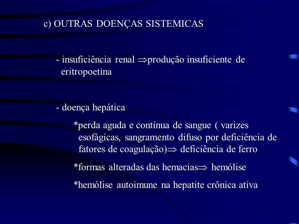 c) OUTRAS DOENÇAS SISTEMICAS