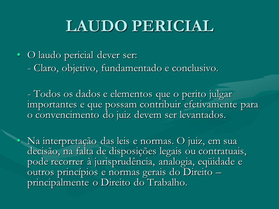 LAUDO PERICIAL O laudo pericial dever ser: