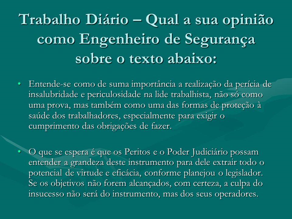 Trabalho Diário – Qual a sua opinião como Engenheiro de Segurança sobre o texto abaixo: