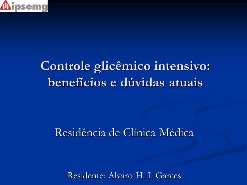 Controle glicêmico intensivo: benefícios e dúvidas atuais
