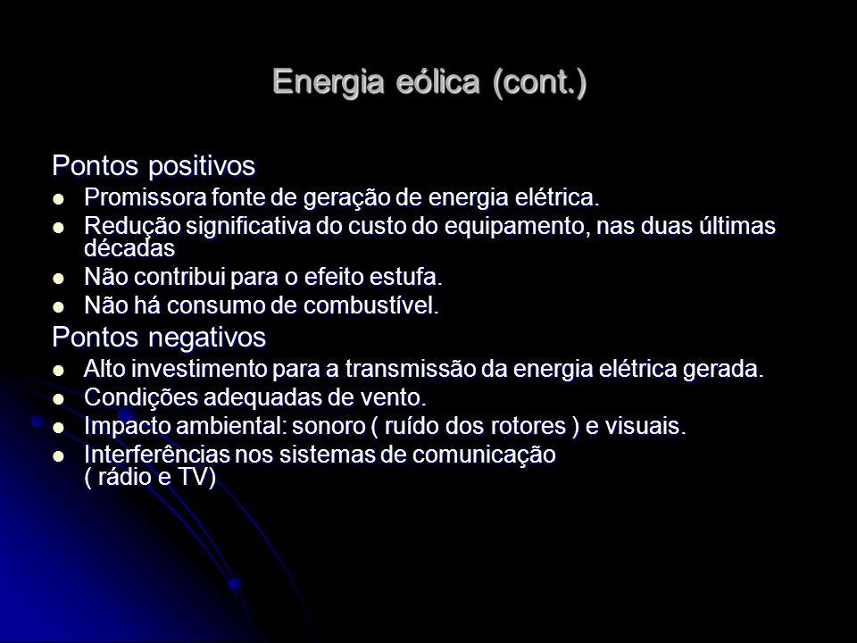 Energia eólica (cont.) Pontos positivos Pontos negativos