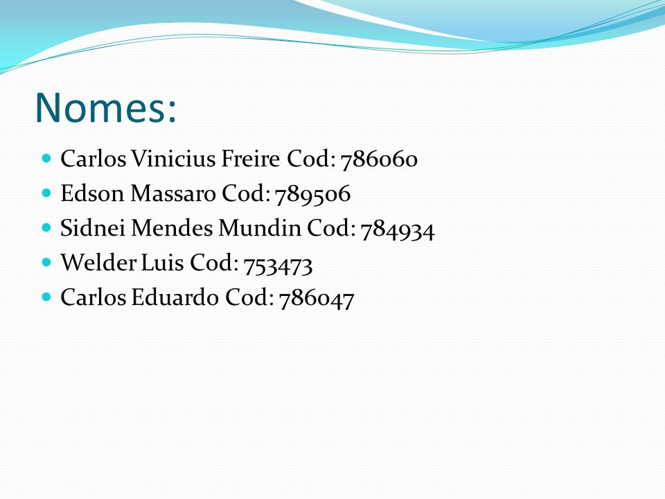 Nomes: Carlos Vinicius Freire Cod: 786060 Edson Massaro Cod: 789506