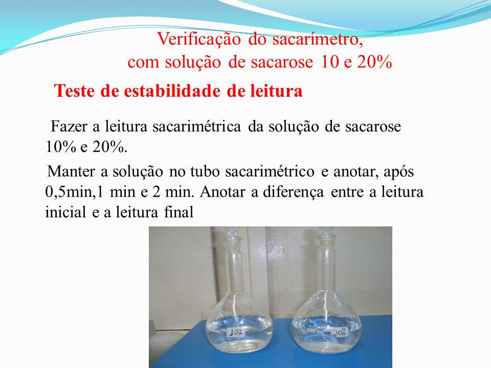 Verificação do sacarímetro, com solução de sacarose 10 e 20%