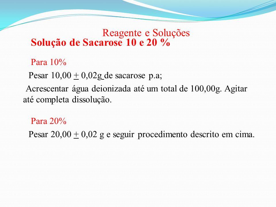 Reagente e Soluções Solução de Sacarose 10 e 20 % Para 10%