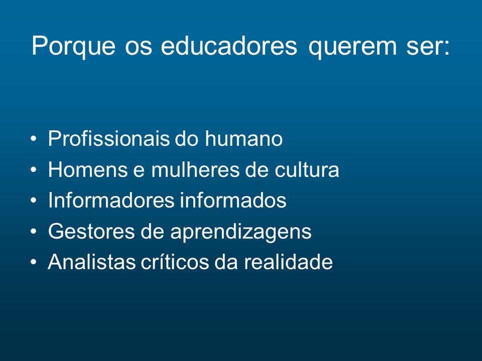Porque os educadores querem ser: