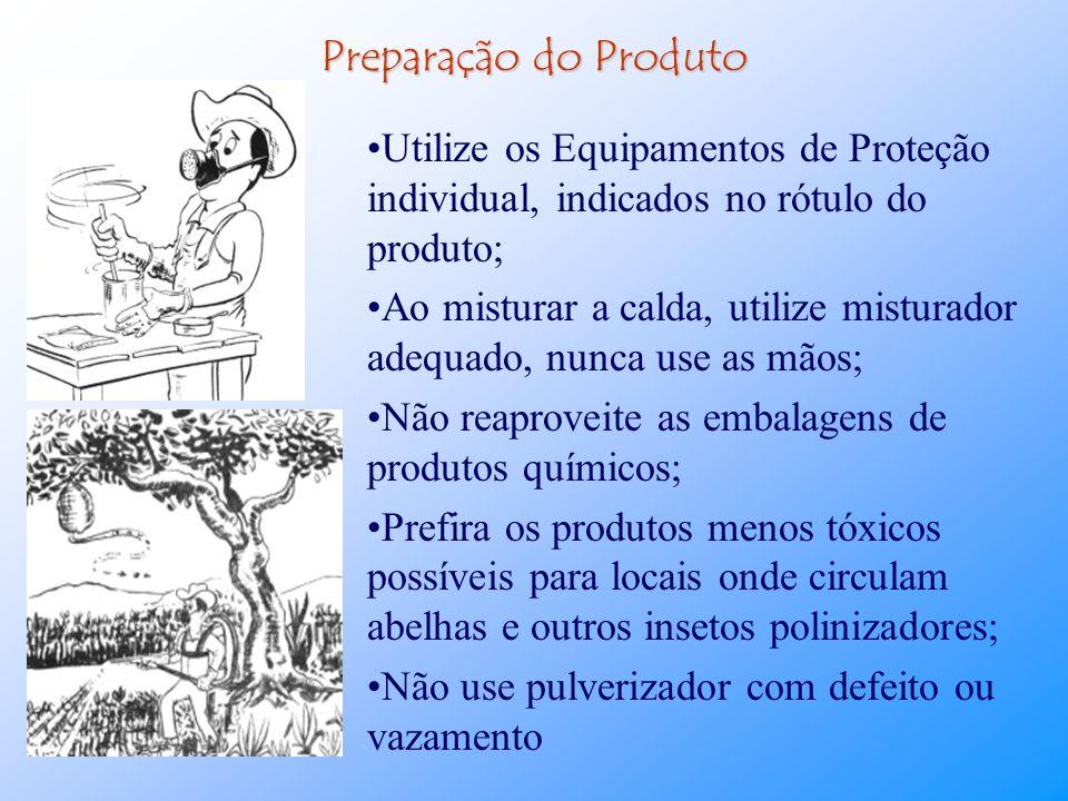 Preparação do Produto Utilize os Equipamentos de Proteção individual, indicados no rótulo do produto;