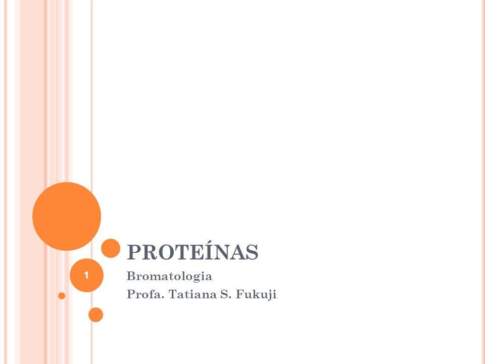 Bromatologia Profa. Tatiana S. Fukuji