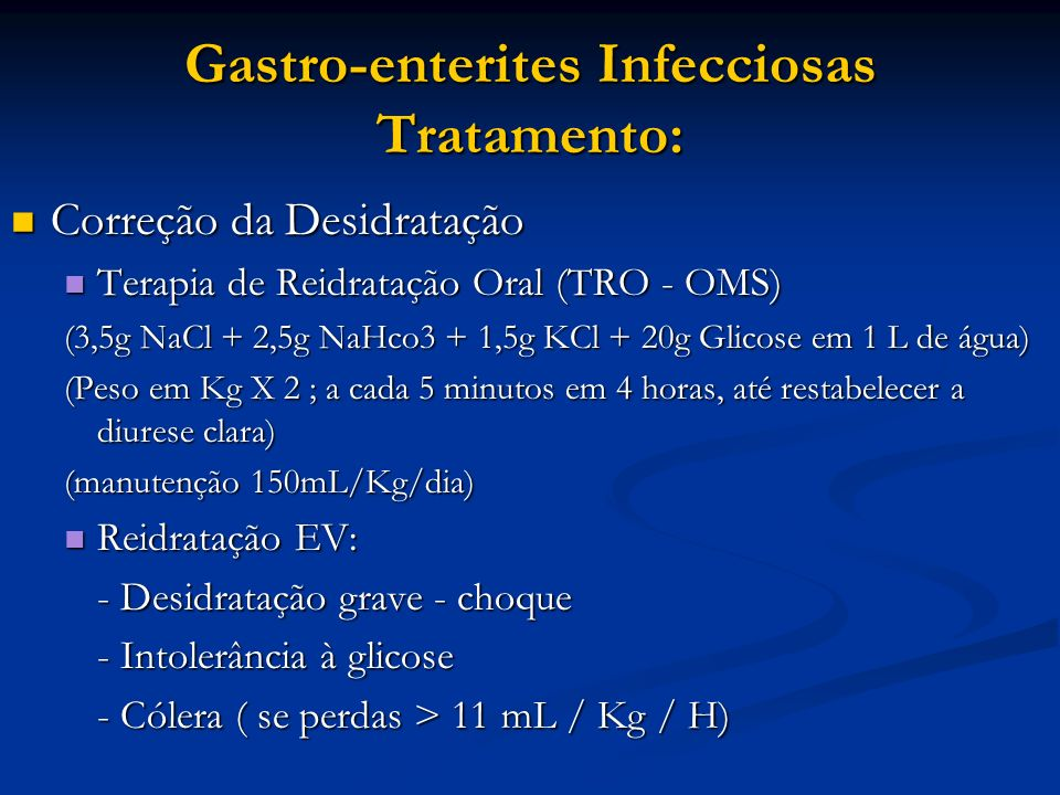 Gastro-enterites Infecciosas Tratamento: