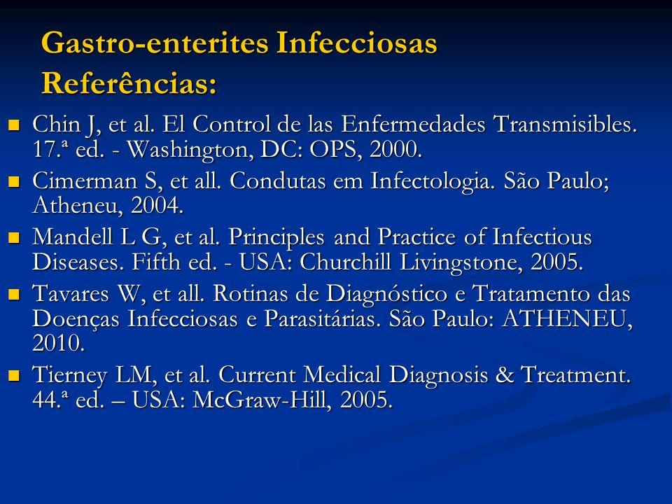 Gastro-enterites Infecciosas Referências: