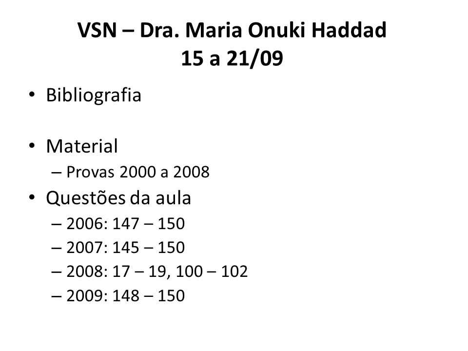 VSN – Dra. Maria Onuki Haddad 15 a 21/09